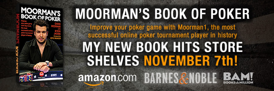 Chris Moorman's Book of Poker: Improve your poker game with Moorman1, the most successful online poker tournament player in history