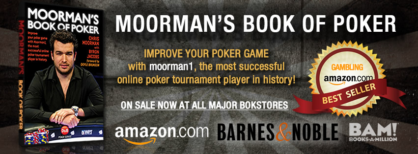 Buy the Best Selling Book - Chris Moorman's Book of Poker: Improve your poker game with Moorman1, the most successful online poker tournament player in history