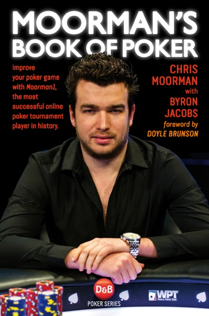 Chris Moorman - Moorman1 Moorman's Book of Poker | Best New book on Poker and #1 Amazon Bestseller List